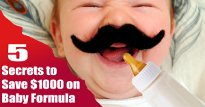 5 Secrets to Save $1,000 on Baby Formula